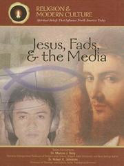 Cover of: Jesus, Fads, & the Media: The Passion & Popular Culture (Religion and Modern Culture: Spiritual Beliefs That Influence North America Today)