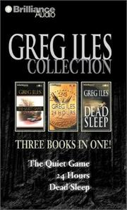Cover of: Greg Iles Collection: The Quiet Game, 24 Hours, Dead Sleep
