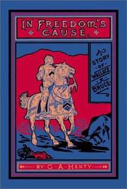 In Freedom's Cause by G. A. Henty