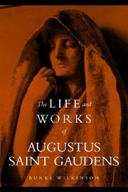 Cover of: The Life and Works of Augustus Saint Gaudens | Burke Wilkinson