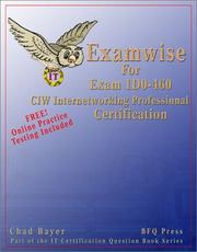 Cover of: ExamWise For Exam 1D0-460 CIW Internetworking Professional Certification (With Online Exam) (ExamWise) | Chad M. Bayer