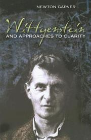 Cover of: Wittgenstein and approaches to clarity | Newton Garver