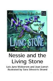 Cover of: Nessie and the Living Stone | Lois Wickstrom and Jean Lorrah