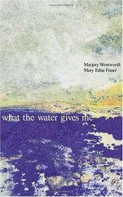 Cover of: What the water gives me | Marjory Wentworth