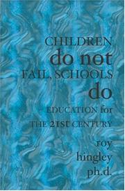 Cover of: Children Do Not Fail, Schools Do | Roy Hingley, Ph.D.