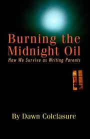 Cover of: Burning The Midnight Oil | Dawn Colclasure