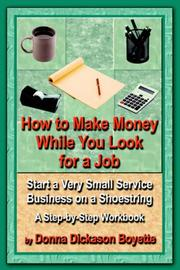 Cover of: How to Make Money While You Look For a Job | Donna, Dickason Boyette