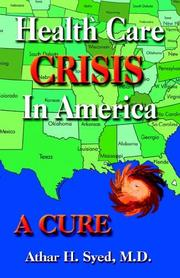 Cover of: Health Care Crisis in America | Athar H., M.D. Syed