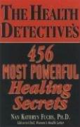 Cover of: The Health Detective's 456 Most Powerful Healing Secrets | Nan Kathryn Fuchs