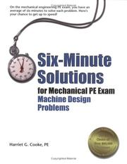 Cover of: Six-minute solutions for mechanical PE exam machine design problems | Harriet G. Cooke