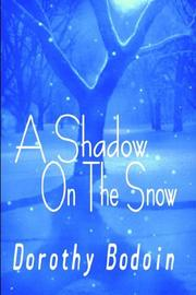 Cover of: A Shadow On The Snow | Dorothy Bodoin