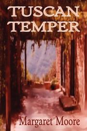 Cover of: Tuscan Temper | Margaret Moore