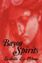 Cover of: Bayou Spirits | Isabelle Le Blanc
