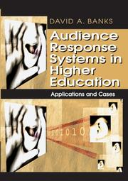Audience Response Systems in Higher Education by David A. Banks