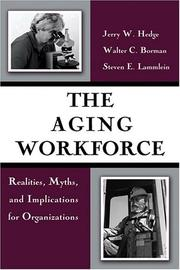 Cover of: aging workforce | Jerry W. Hedge
