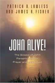 John Alive! by Patrick B. Lawless, James R. Fisher