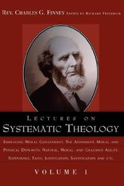 Cover of: Lectures on Systematic Theology Volume 1 | Charles Grandison Finney