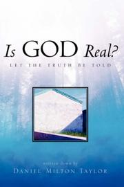 Cover of: Is God Real? | Daniel Milton Taylor