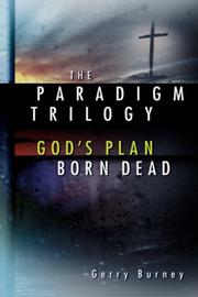Cover of: The Paradigm Trilogy | Gerry Burney
