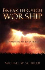 Cover of: Breakthrough Worship | Michael W. Schuler