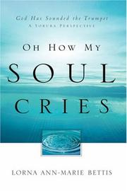 Cover of: Oh How My Soul Cries | Lorna Bettis