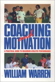 Coaching and Motivation by William E. Warren