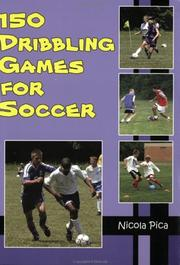 Cover of: 150 Dribbling Games for Soccer | Nicola Pica