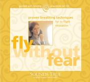 Cover of: Fly Without Fear: Proven Breathing Techniques for In-Flight Relaxation