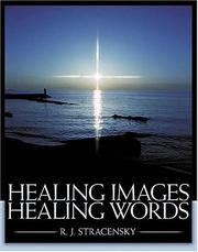Cover of: Healing images, healing words | R. J. Stracensky