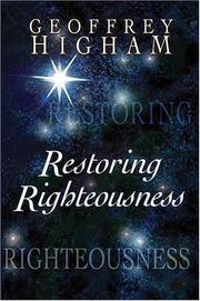 Cover of: Restoring Righteousness | Geoffrey Higham