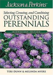 Jackson & Perkins Selecting, Growing and Combining Outstanding Perennials by Teri Dunn, Melinda Myers