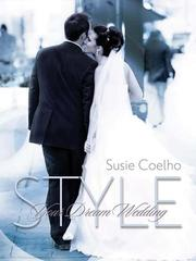 Cover of: Style Your Dream Wedding | Susie Coelho