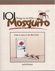 Cover of: 101 Things To Do With A Mosquito | Ed Fischer