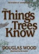 Cover of: The Things Trees Know (Wisdom of Nature)