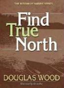 Cover of: Find True North (Wisdom of Nature)