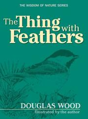 Cover of: The Thing With Feathers (The Wisdom of Nature)