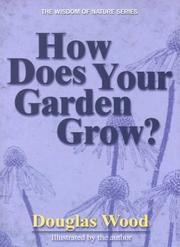 Cover of: How Does Your Garden Grow? (Wisdom of Nature Series)