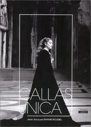 Cover of: Callas Unica | Jean-Jacques Hanine-Roussel