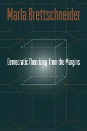 Cover of: Democratic Theorizing from the Margins