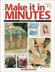 Cover of: Make it in minutes | edited by Vicki Blizzard.