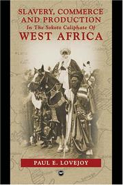 Cover of: Slavery, commerce and production in the Sokoto Caliphate of West Africa