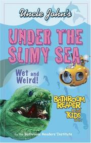 Uncle Johns Under the Slimy Sea Bathroom Reader for Kids Only (Uncle Johns Bathroom Reader for Kids Only)