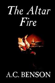 Cover of: The Altar Fire | Arthur Christopher Benson