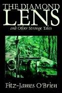 Cover of: The Diamond Lens and Other Strange Tales | Fitz-James O