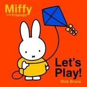 Cover of: Let's Play! (Miffy and Friends)