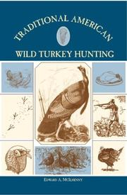 Cover of: Traditional American Wild Turkey Hunting (Traditional) | Edward A. McIlhenny