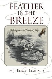 Cover of: Feather in the breeze | J. Edson Leonard
