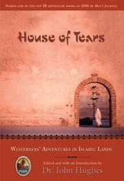 Cover of: House of Tears: Westerners' Adventures in Islamic Lands (Explorers Club Book)