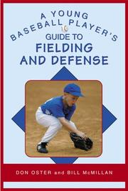 Cover of: A young player's guide to fielding and defense