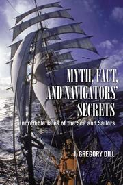 Cover of: Myth, Fact, and Navigators' Secrets | J. Gregory Dill